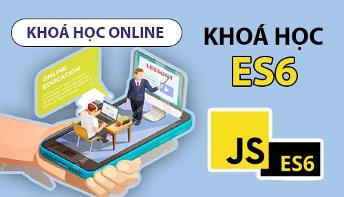 Khóa học lập trình Javascript với ES6